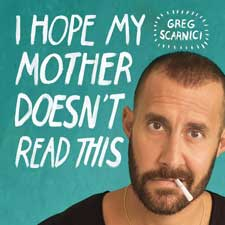"""I Hope My Mother Doesnt Read This"" by Greg Scarnici"