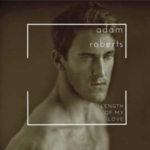 "Adam Roberts CD cover ""Length of my love"""