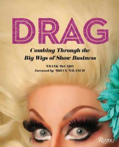 "Book cover of ""DRAG: Combing Through The Big Wigs of Show Business"" by Frank DeCaro"