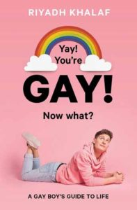 "Book cover of ""Yay You're GAY! Now What?"" by Riyadh Khalif"