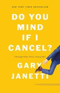 "Cover of the book ""Do You Mind if I Cancel,"" by Gary Janetti"