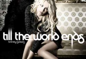"Britney Spears ""Till the World Ends"""