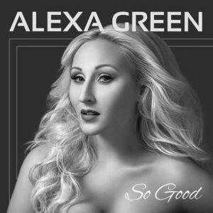 "Alexa Green ""So Good"""