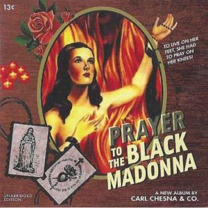 "Carl Chesna CD ""Prayer To The Black Madonna"""