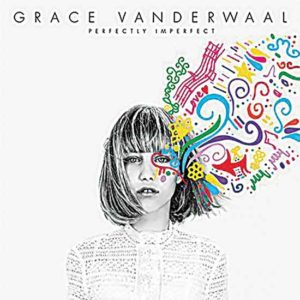 "Grace Vanderwaal ""Perfectly Imperfect"""