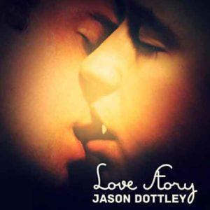 "Jason Dotley ""Love Story"""