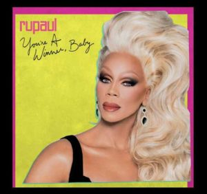 "Ru Pauls new album ""You're a Winner, Baby"" cover"