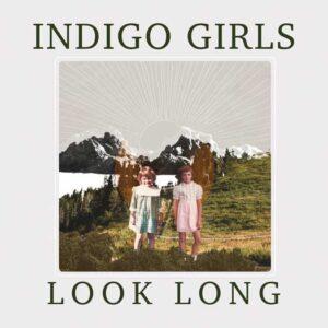 "The Indigo Girls new album ""Look Long"" cover"