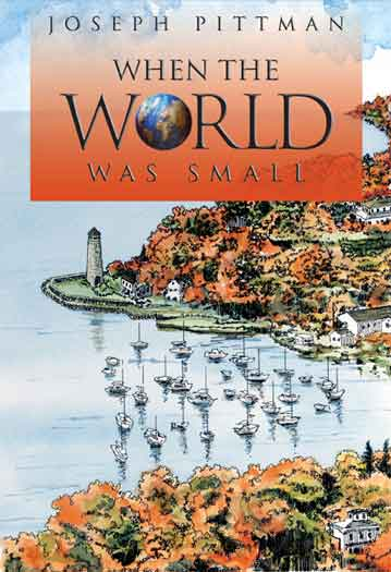 "Joseph Pittman authored ""When the World Was Small"""
