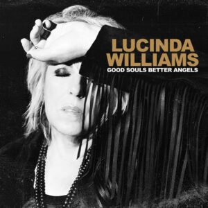 "Cover of Lucinda Williams new album ""Good Souls Better Angels"""