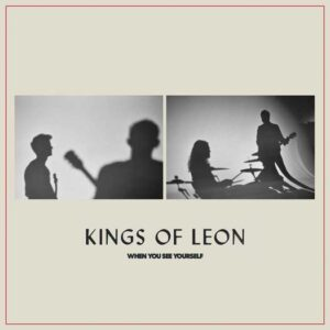 """Cover of Kings of Leon album """"When You See Yourself"""""""