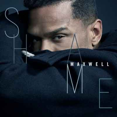 "Maxwell has a new release called ""Shame."""