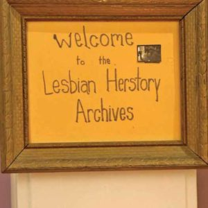 A welcome sign at the Lesbian Herstory Archives