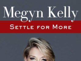 "Megyn Kelly ""Settle for More"""