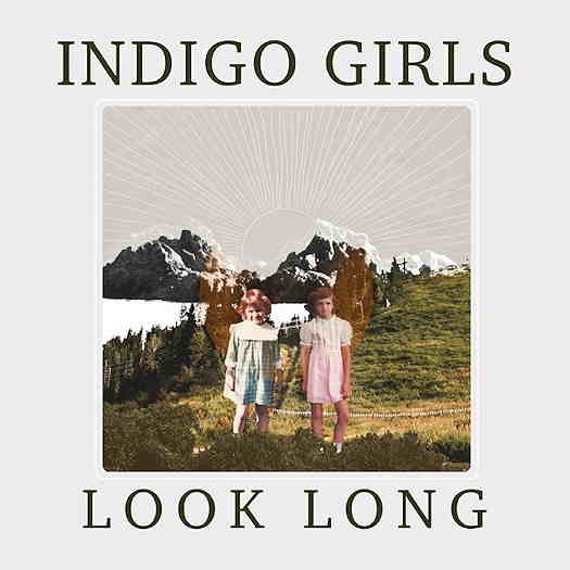Indigo Girls new album Look Long