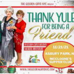 Thank Yule For Being A Friend by The Golden Gay NYC at Tim McLoone's Supper Club in Asbury Park